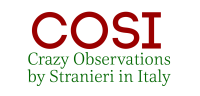 COSI - Crazy Observations by Stranieri in Italy